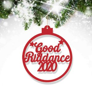 Good Riddance 2020 Christmas Bauble