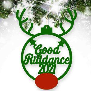 Rudolph Good Riddance 2021 Bauble